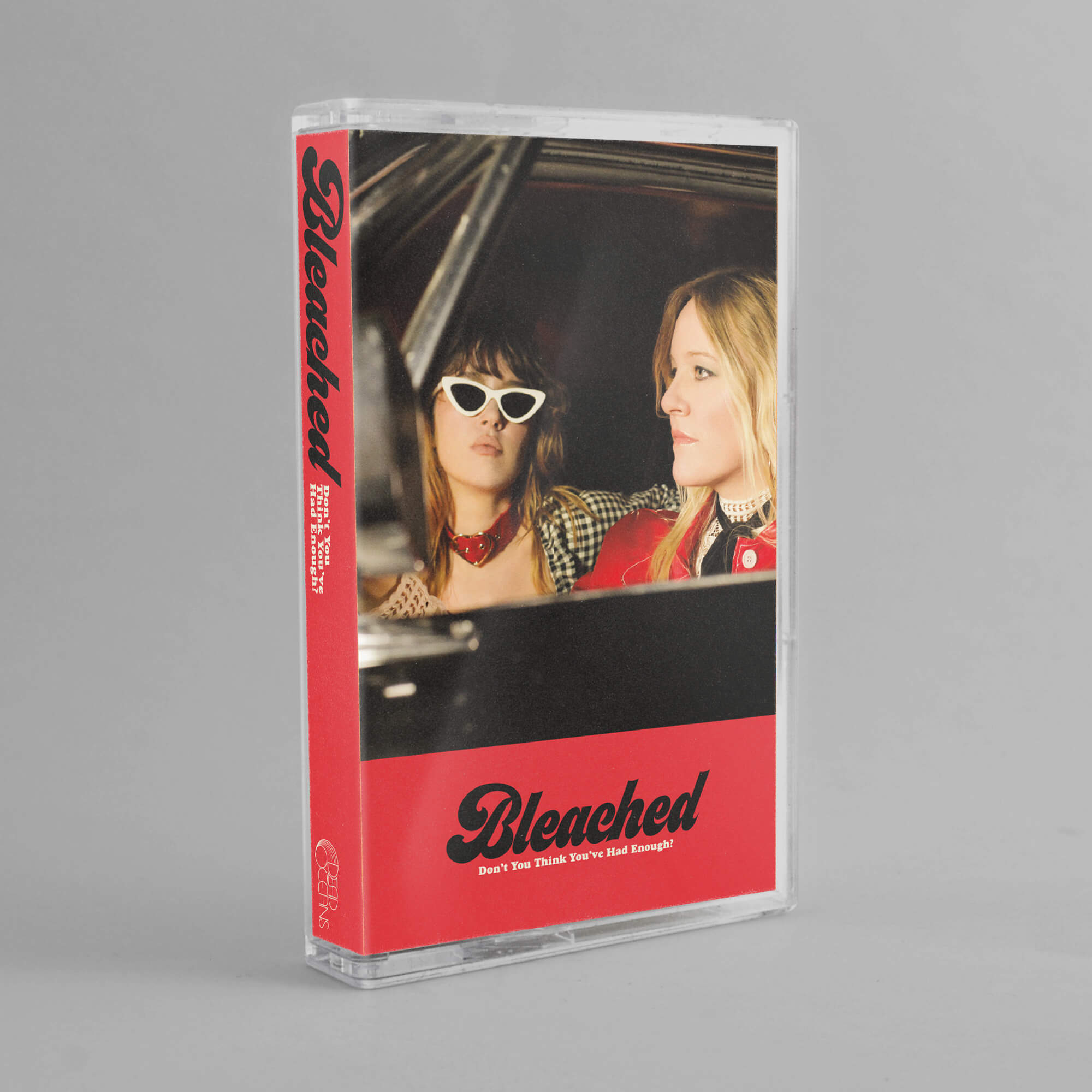 Don't You Think You've Had Enough? - Bleached   Secretly Store